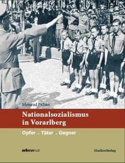 Nationalsozialismus in Vorarlberg - neu erzählt